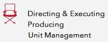 Directing & Executing, Producing, Unit Management